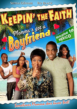 Keepin' the Faith: Momma's Got a Boyfriend, starring Ro' Black