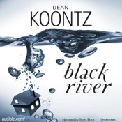 &quot;Black River&quot;, by Dean Koontz. Audiobook narrated by Scott Brick